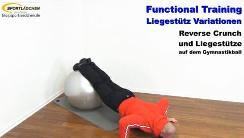 Functional Training Liegestuetze  Reverse Crunch Gymnastikball 2