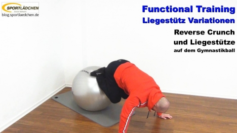 Functional Training Liegestuetze  Reverse Crunch Gymnastikball 1