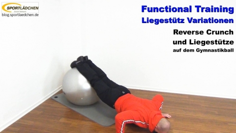 Functional Training Liegestuetze  Reverse Crunch Gymnastikball 2