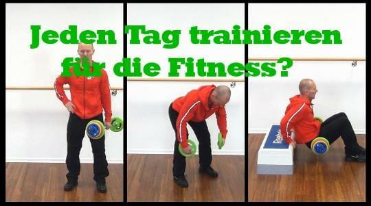 Jeden Tag trainieren für die Fitness?