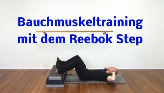 Bauchmuskeltraining effektiv mit dem Reebok Step