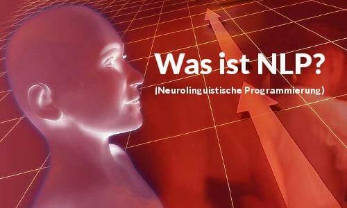 Was ist NLP (Neurolinguistische Programmierung)?