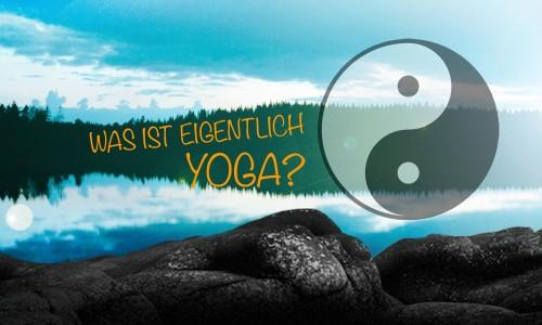 Was ist Yoga?