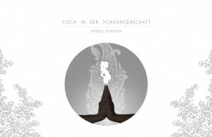 Yoga in der Schwangerschaft: Erstes Trimester