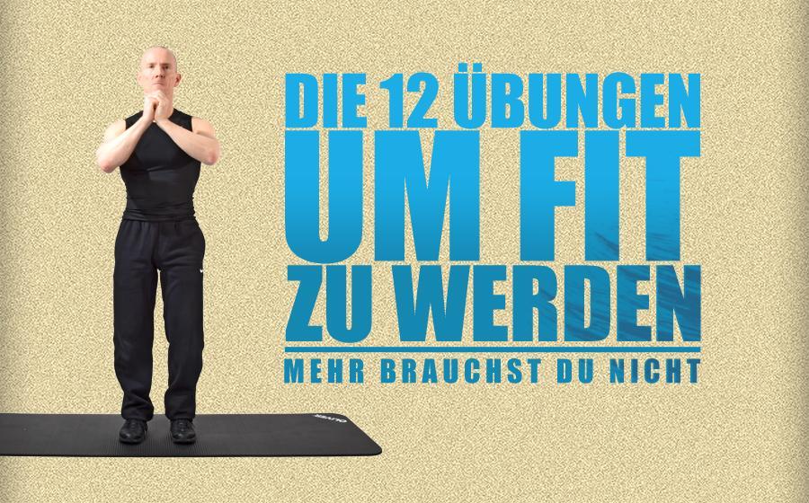 Die 12 Übungen die du brauchst, um fit zu werden!