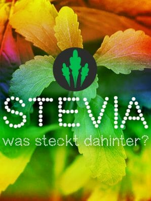 Süßstoff Stevia: Was steckt dahinter?
